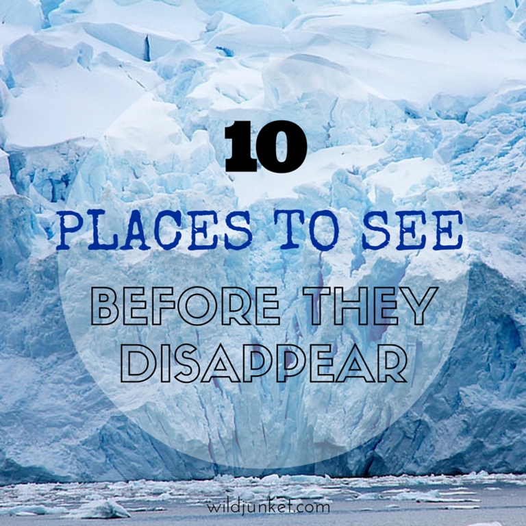 Places to see Before they Disappear